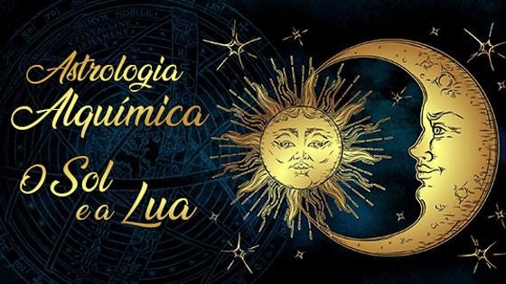 Astrologia Alquímica - O Sol e a Lua