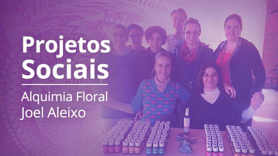 Projetos Sociais Alquimia Floral Joel Aleixo