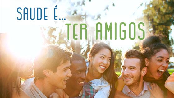 SEMANA DA SAÚDE | Saúde é... Ter amigos